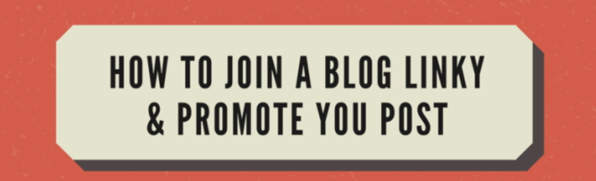 How to join a blog link up & promote your post