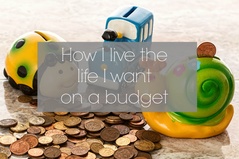 How to live the life you desire on a budget
