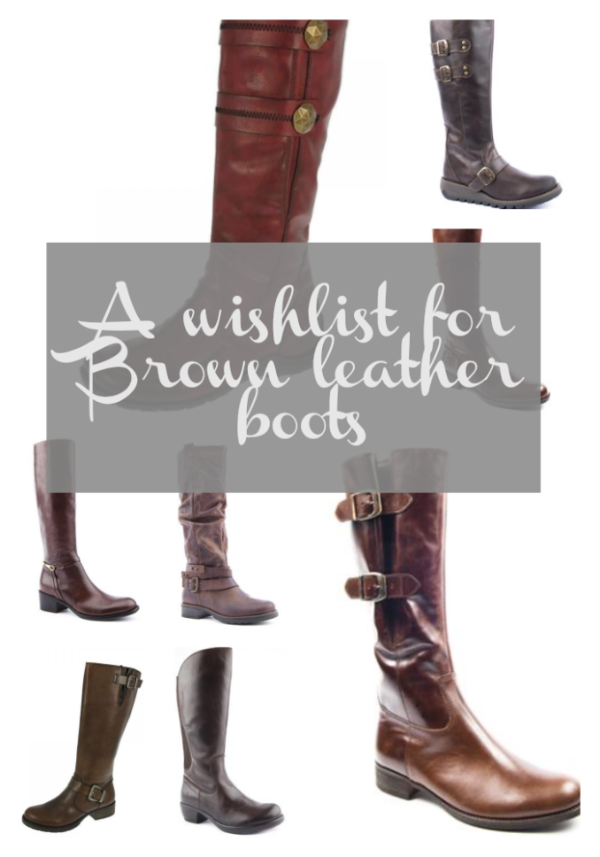 My Brown Leather Boot Obsession Wishlist