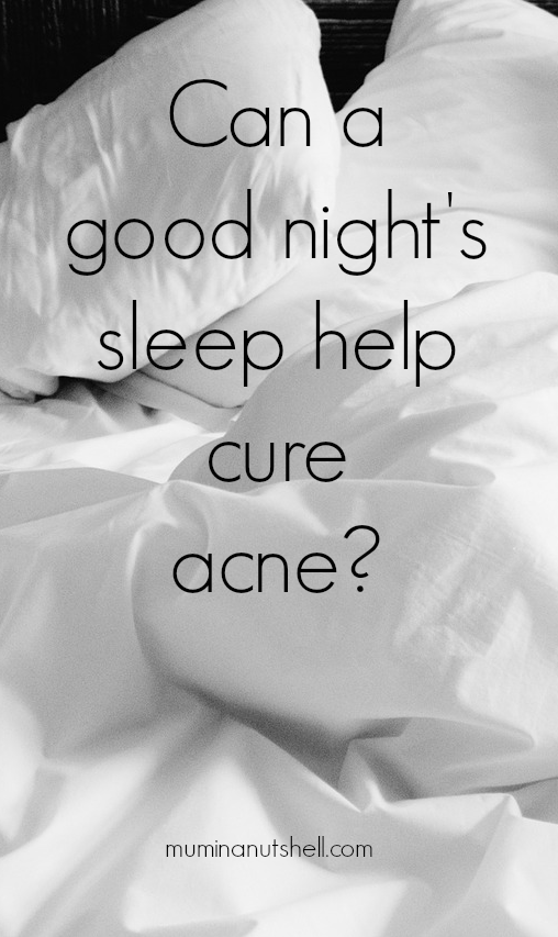 Can a Good Night's Sleep Cure Acne?